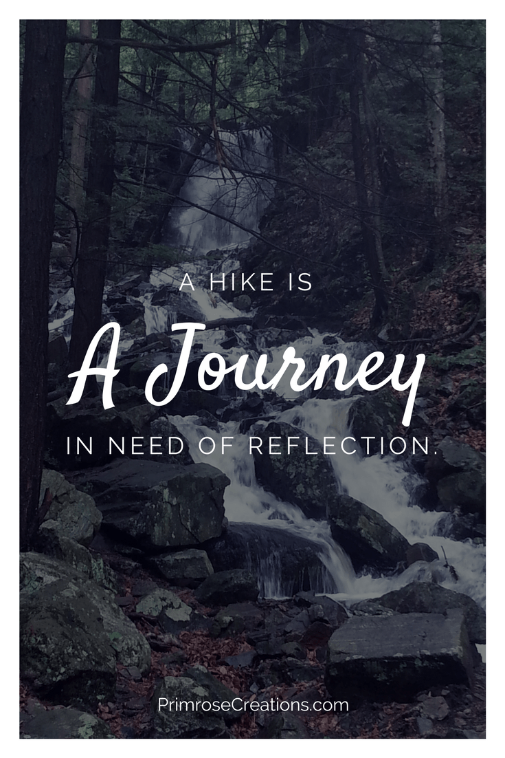 A hike is a journey in need of reflection