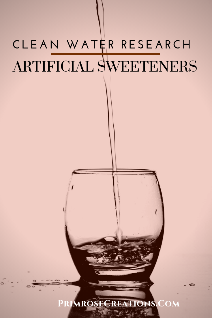 Artificial sweeteners in your water? How they got there may surprise you! #PrimroseCreations #LoveTheLifeYouLive #Science #Research #Ecology #Water #Agriculture #Farming #Agronomy