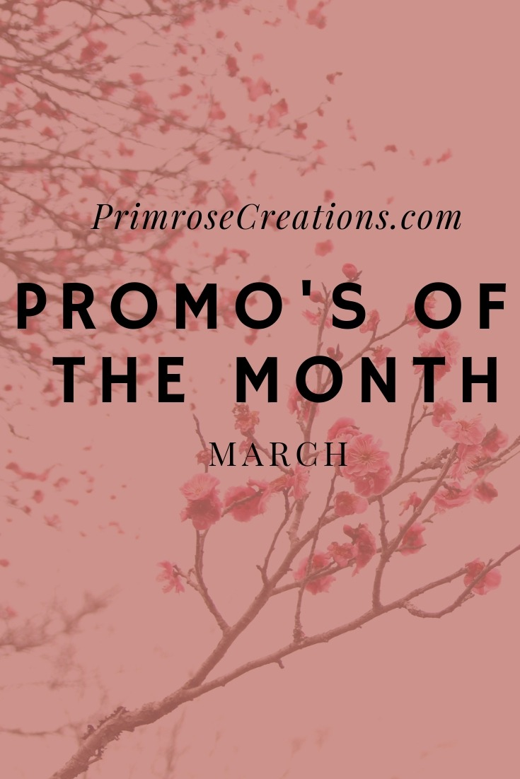 March Promo's of the Month - Primrose Creations
