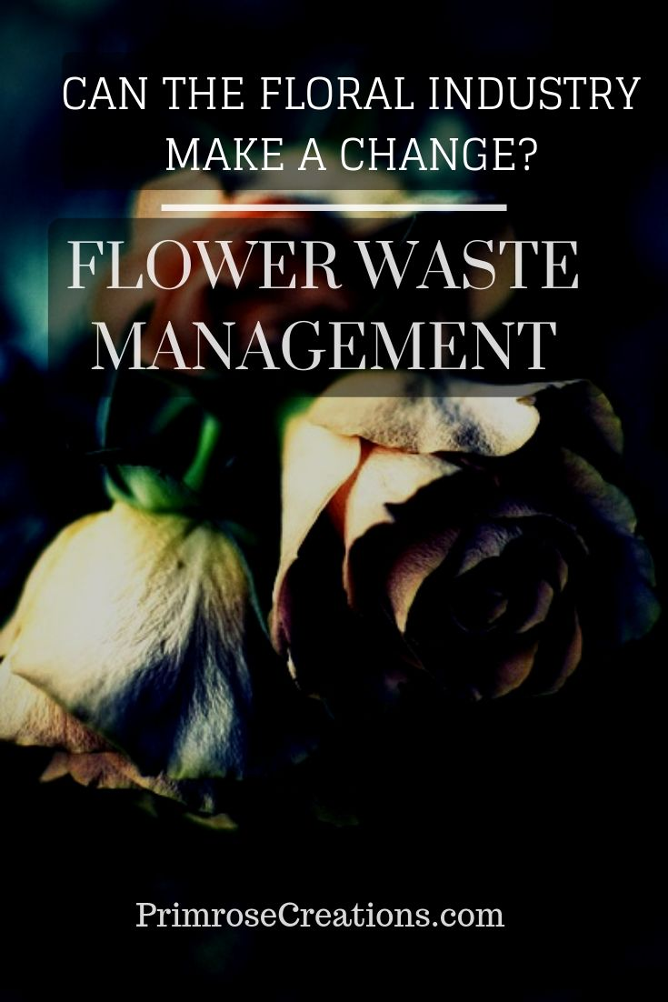 The floral industry is contributing to environmental hazards with poor flower waste management. Changing practices could make the industry greener.